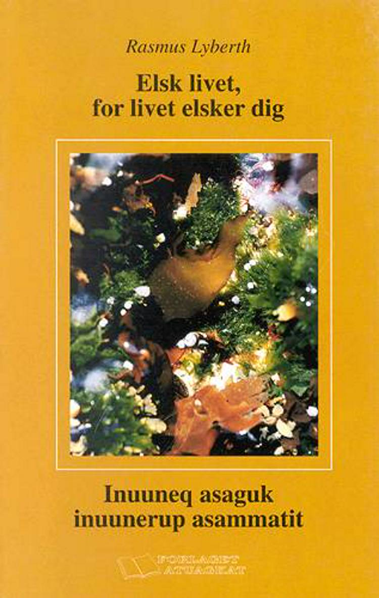 Elsk livet, for livet elsker dig af Rasmus Lyberth