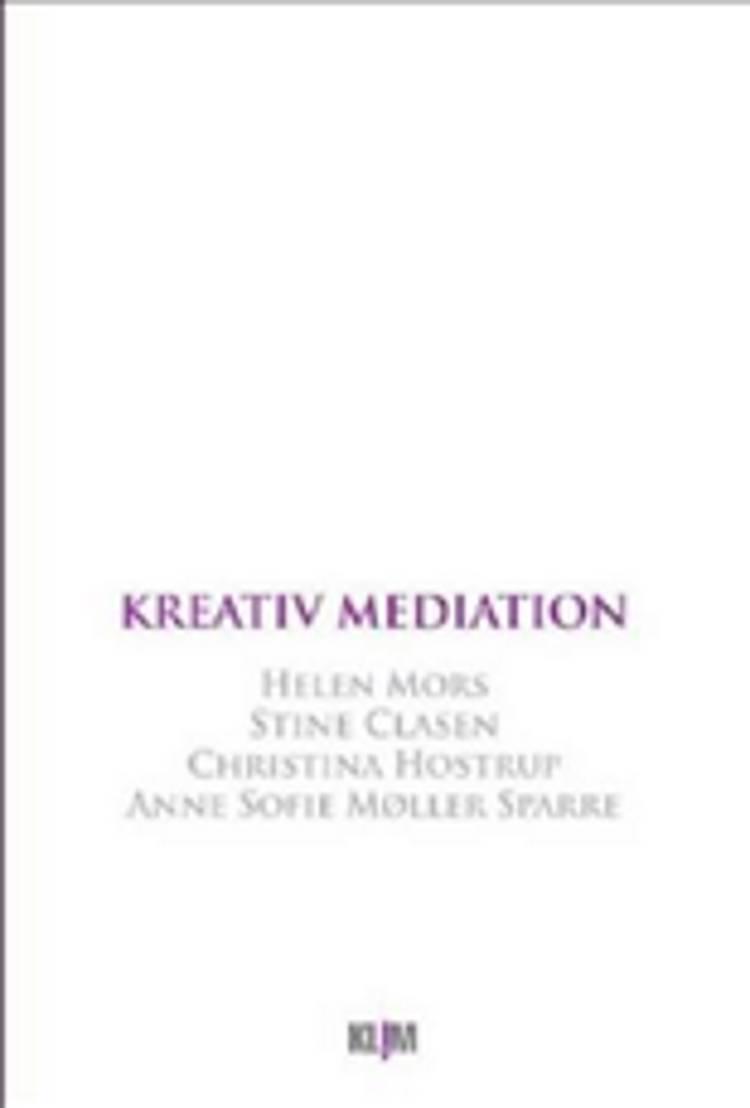 Kreativ mediation af Anne Sofie Møller Sparre, Christina Hostrup, Helen Mors og Stine Clasen m.fl.