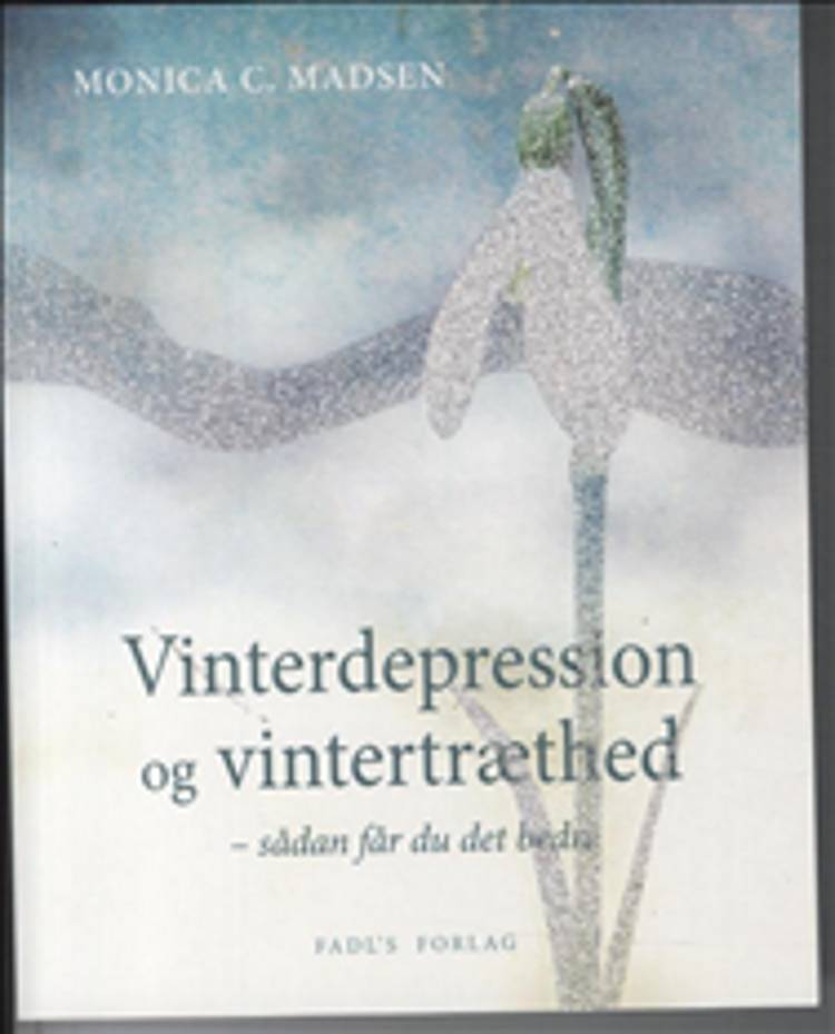 Vinterdepression og vintertræthed - sådan får du det bedre af Monica C. Madsen