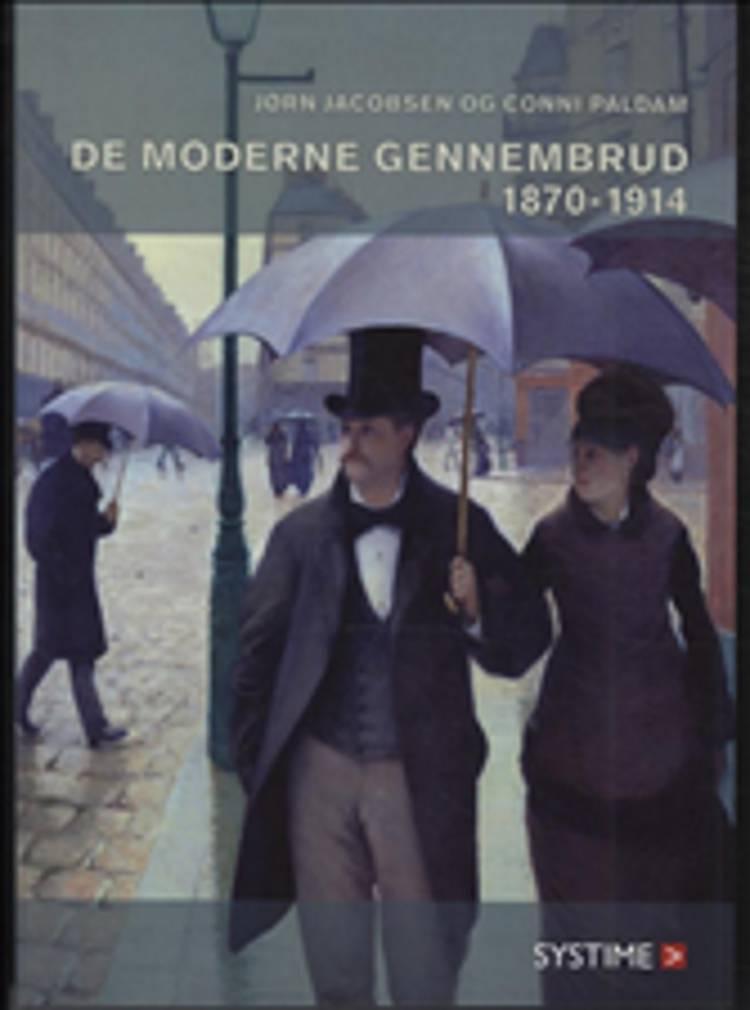 De moderne gennembrud 1870-1914 af Conni Paldam og Jørn Jacobsen