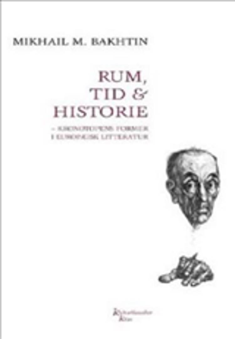 Rum, tid & historie af Mikhail Bakhtin og Mikhail M. Bakhtin