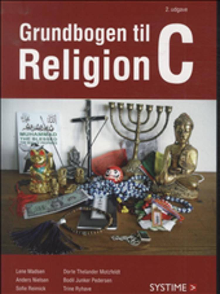 Grundbogen til religion C af Lene Madsen, Dorte Thelander Motzfeldt og Bodil Juncker m.fl.