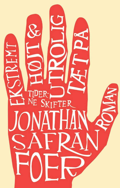 Ekstremt højt & utrolig tæt på af Jonathan Safran Foer