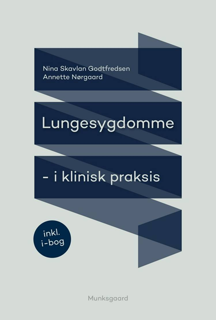 Lungesygdomme i klinisk praksis af Nina Skavlan Godtfredsen og Annette Nørgaard