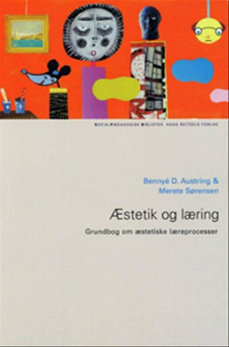 Æstetik og læring af Merete Sørensen og Bennyé D. Austring