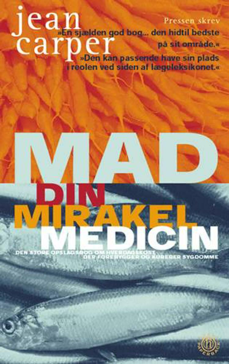 Mad - din mirakelmedicin af Jean Carper