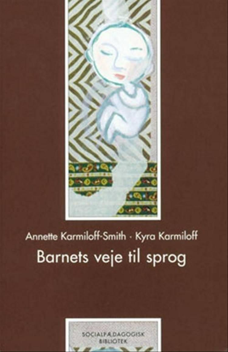 Barnets veje til sprog af Annette Karmiloff-Smith og Kyra Karmiloff