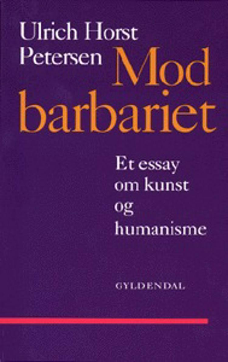 Mod barbariet af Ulrich Horst Petersen
