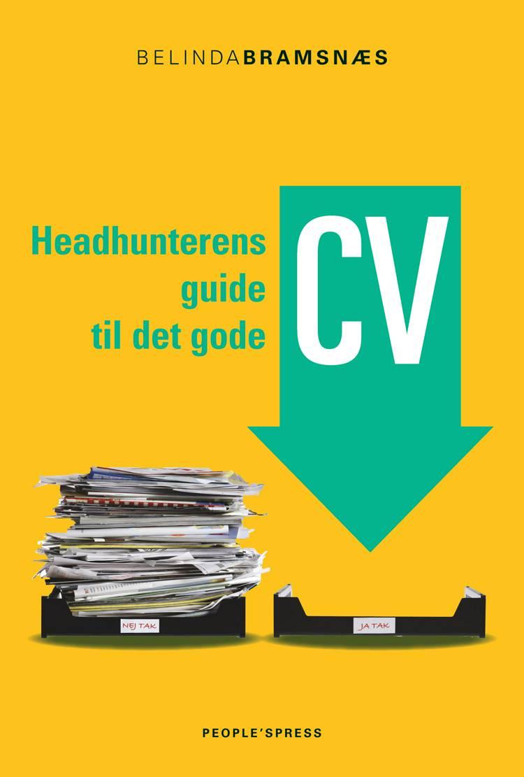 Headhunterens guide til det gode CV af Belinda Bramsnæs