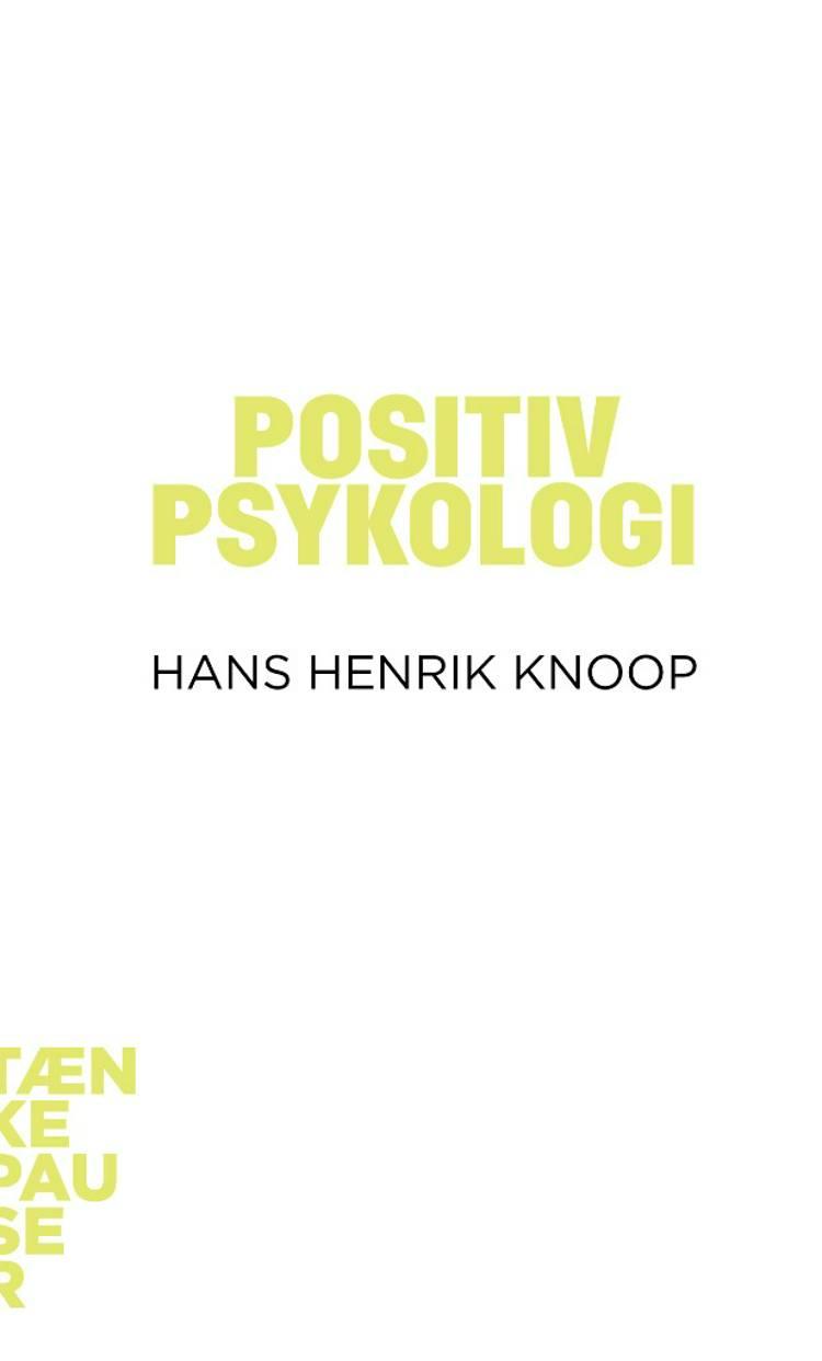 Positiv psykologi af Hans Henrik Knoop
