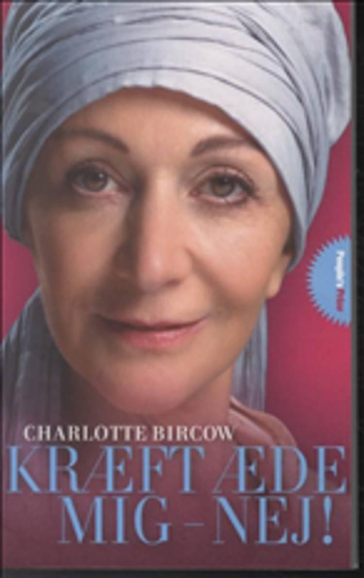 Kræft æde mig - nej! af Charlotte Bircow, Helle Lho Hansen og Helle Lho