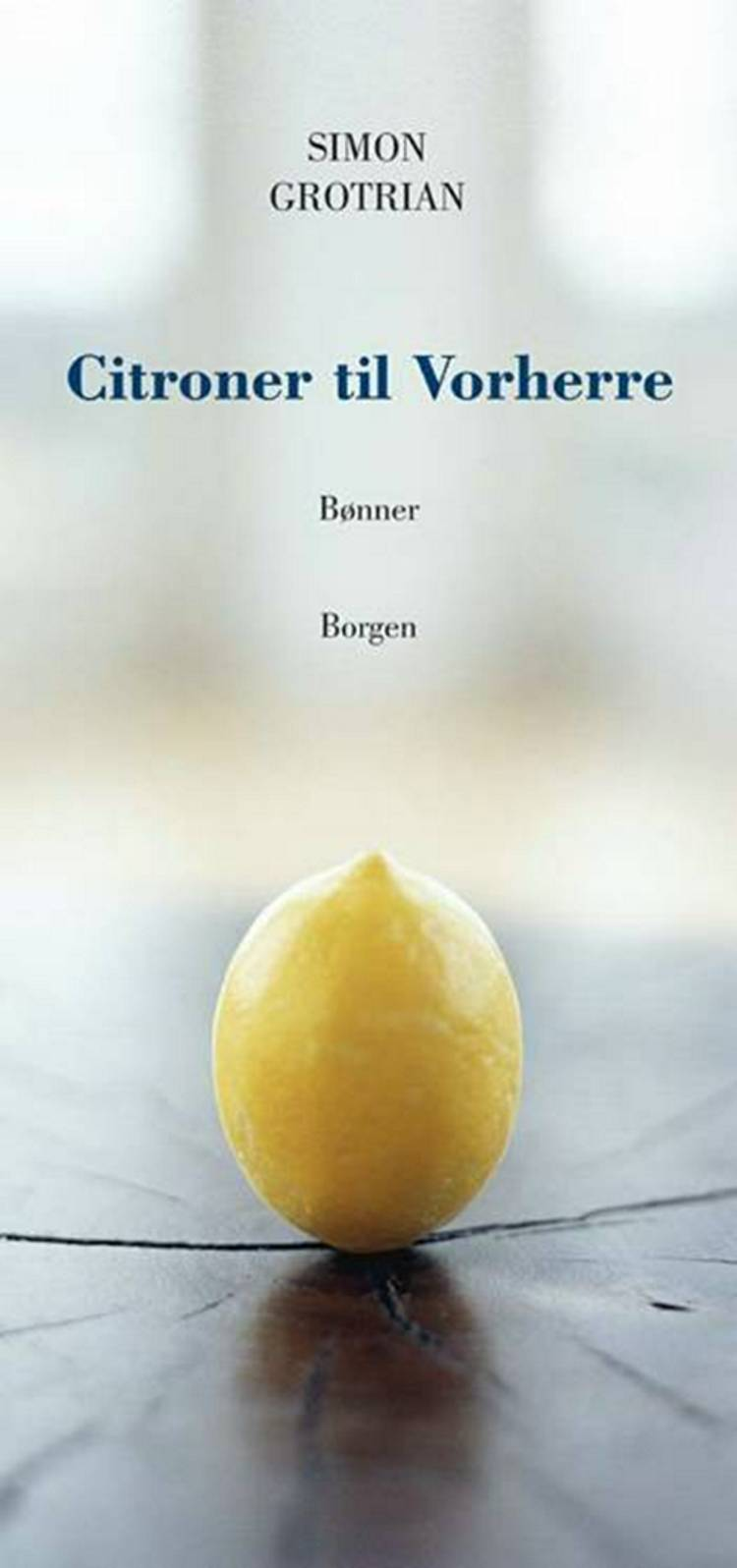Citroner til Vorherre af Simon Grotrian og Jørgen Lauritsen