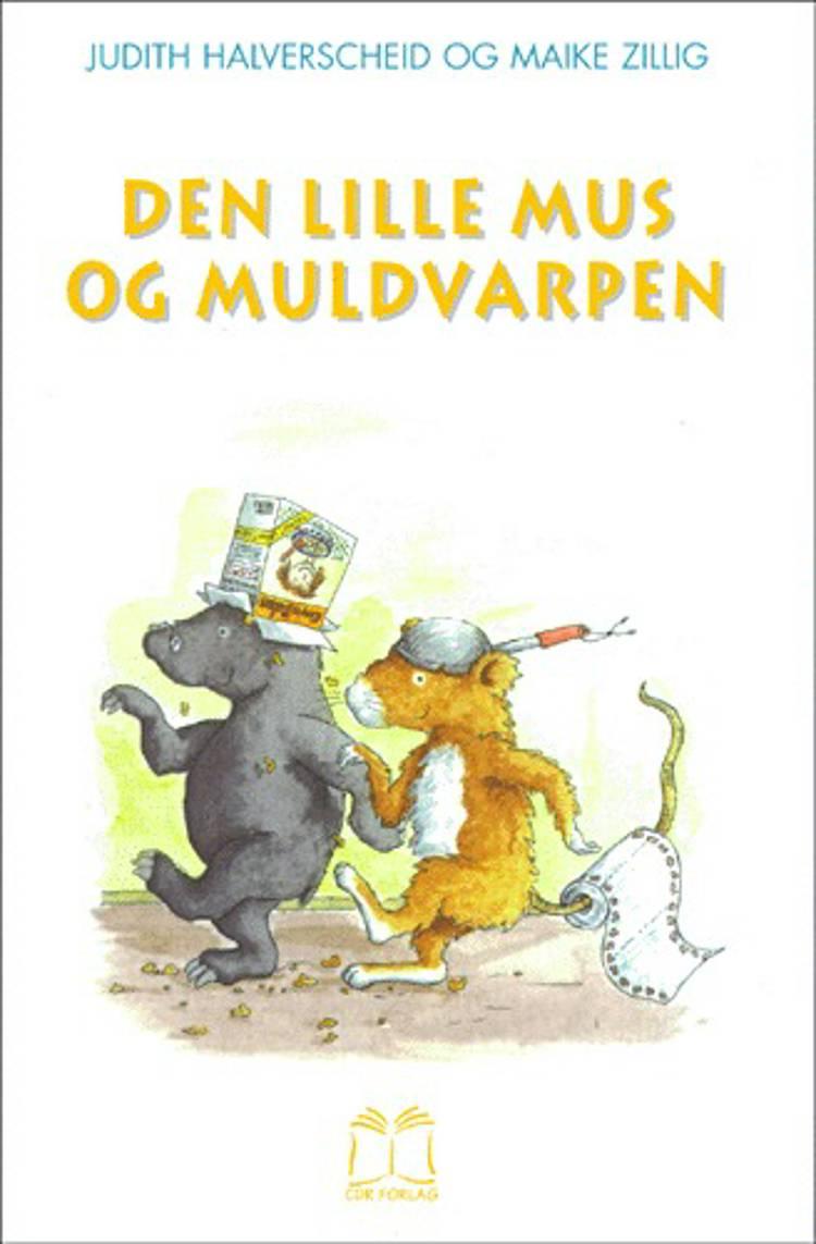 Den lille mus og muldvarpen af Maike Zillig og Judith Halverscheid