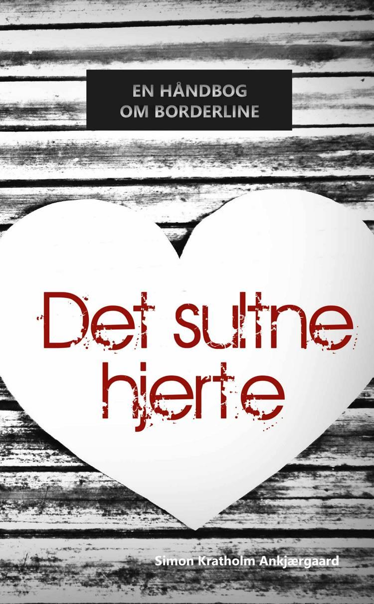Det sultne hjerte af Simon Kratholm Ankjærgaard