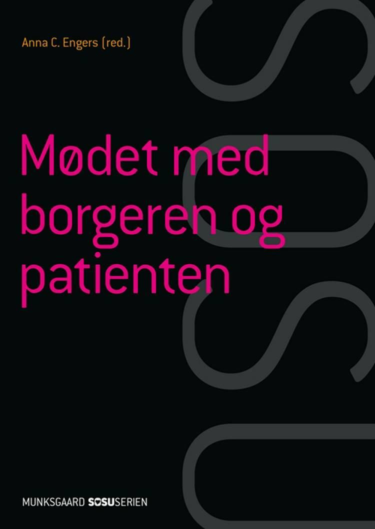 Mødet med borgeren og patienten (SSA) af Anna C. Engers, Britta Fuhlendorff og Metha Frøjk m.fl.