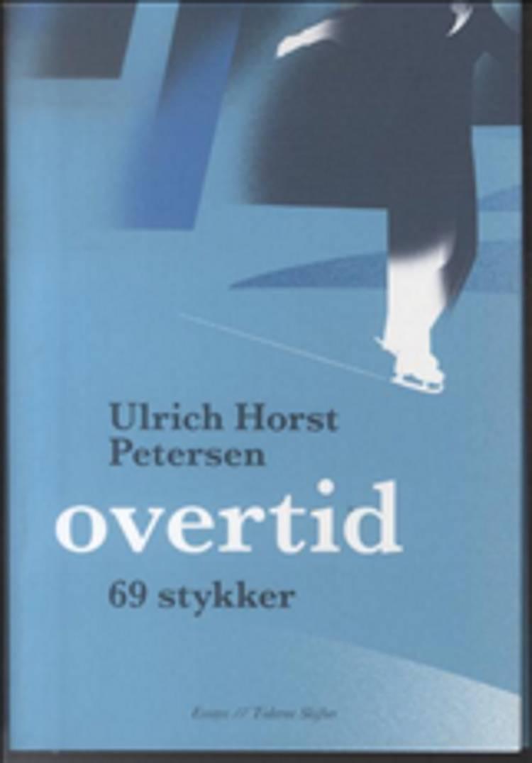 Overtid af Ulrich Horst Petersen