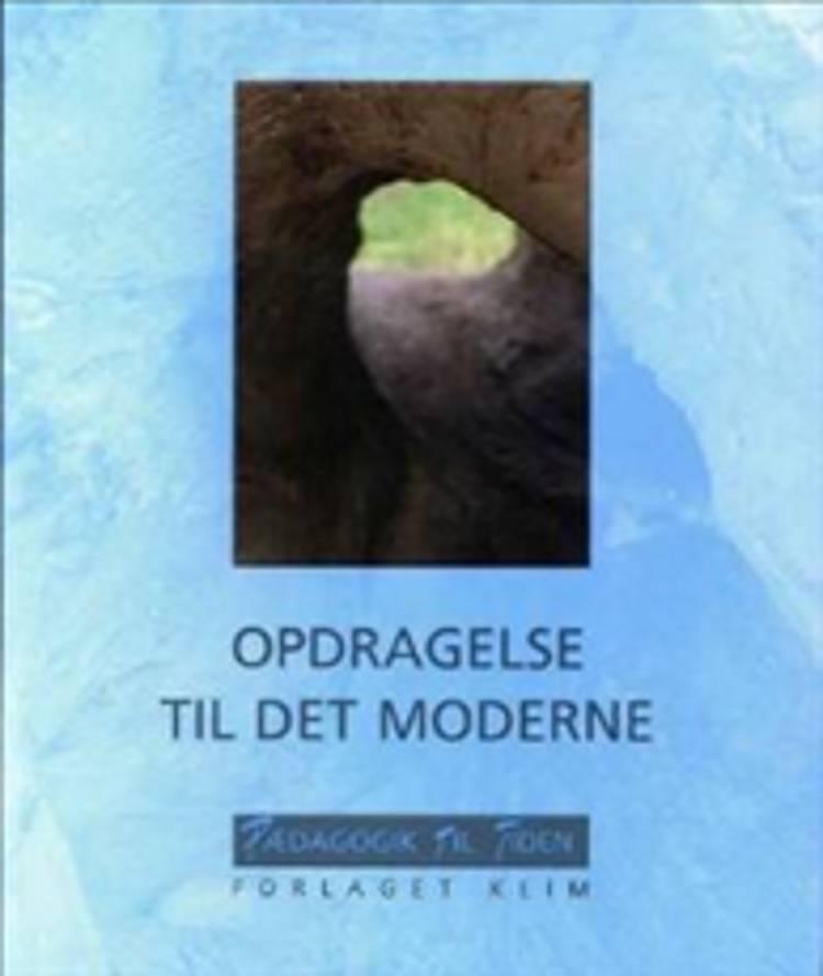 Opdragelse til det moderne af Dag Østerberg, Sveinung Vaage og Mikael Palme m.fl.