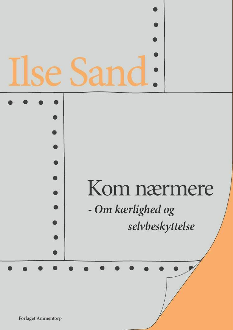 Kom nærmere af Ilse Sand