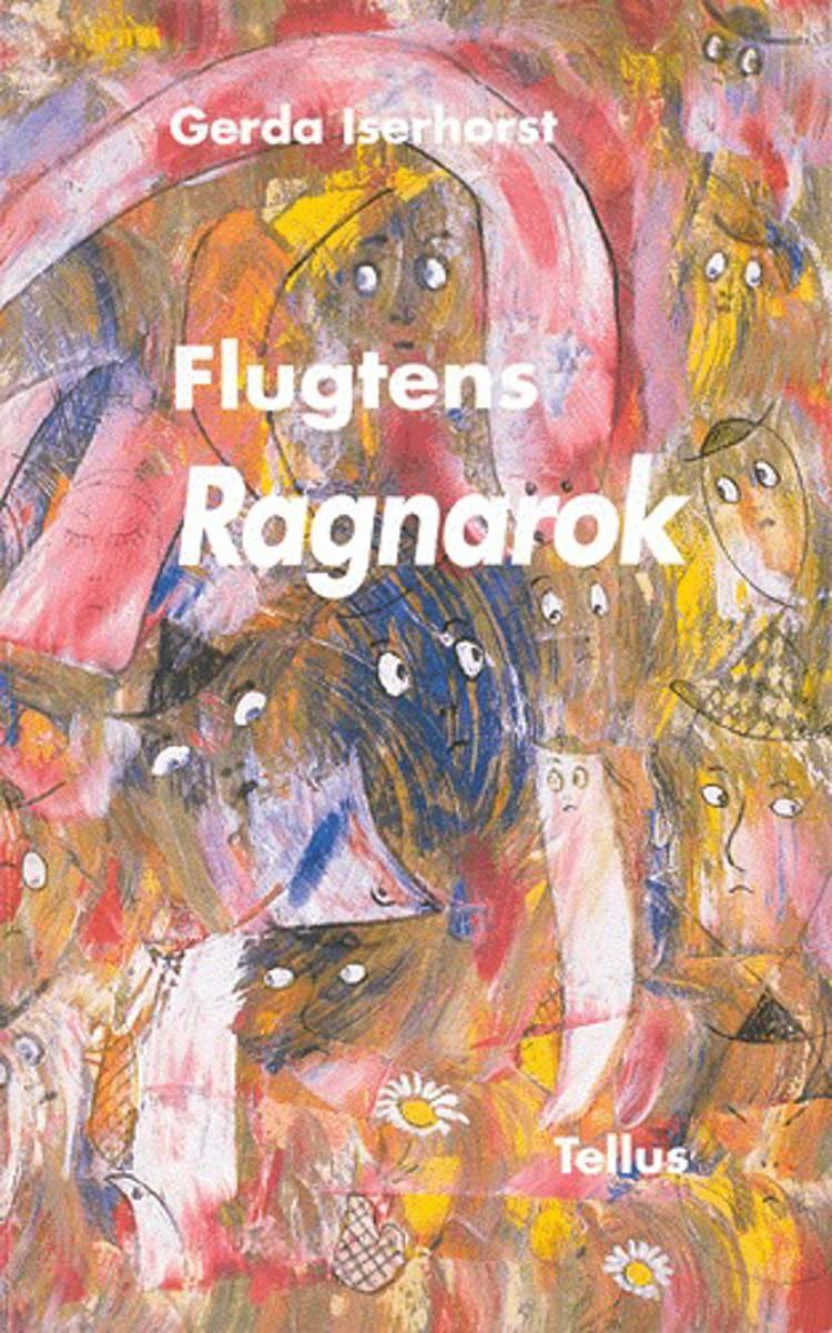 Flugtens ragnarok af Gerda Iserhorst