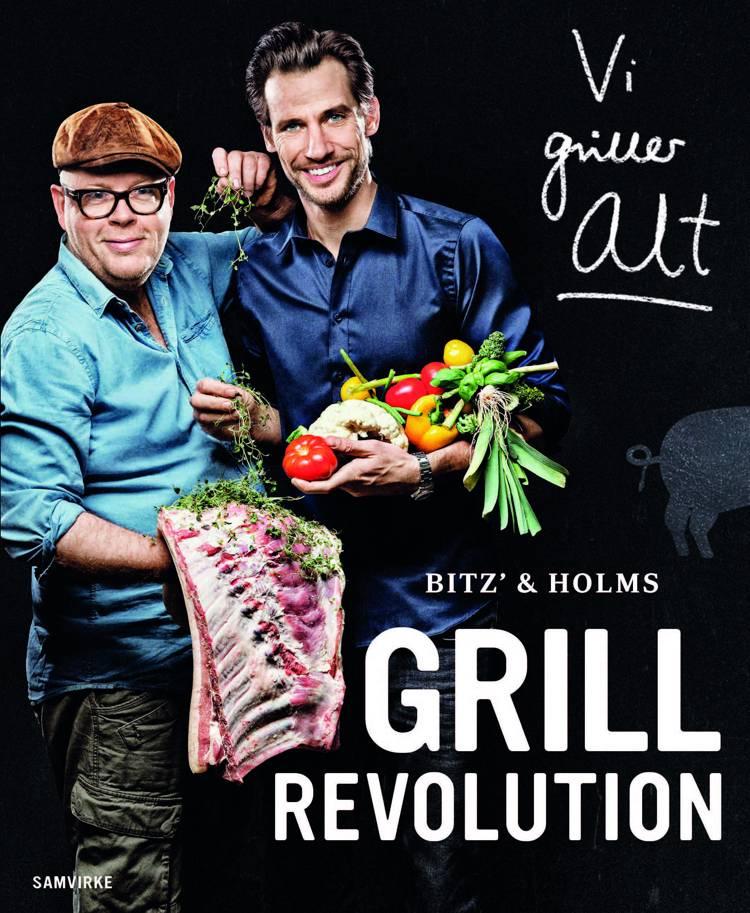 Bitz' & Holms grillrevolution af Claus Holm og Chistian Bitz