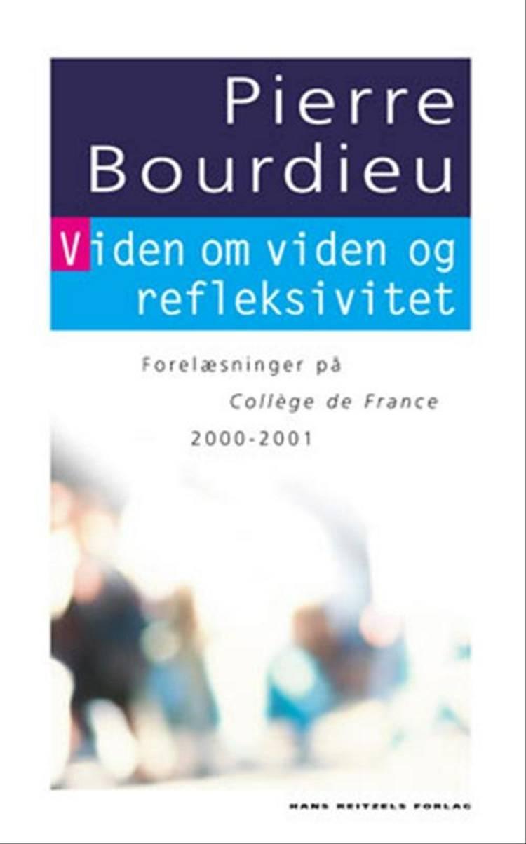 Viden om viden og refleksivitet af Pierre Bourdieu