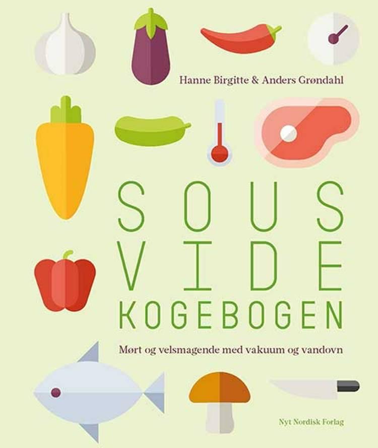 Sous vide kogebogen af Anders Grøndahl og Hanne Birgitte Grøndahl