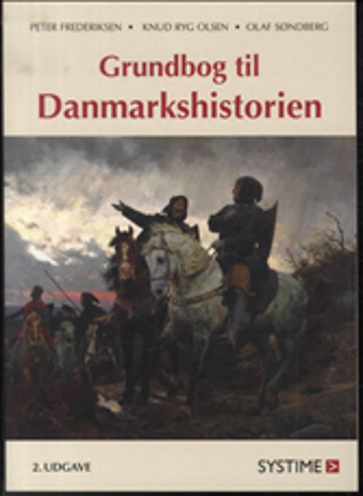 Grundbog til Danmarkshistorien af Knud Ryg Olsen, Peter Frederiksen og Olaf Søndberg