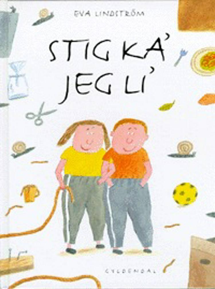 Stig ka' jeg li' af Eva Lindström