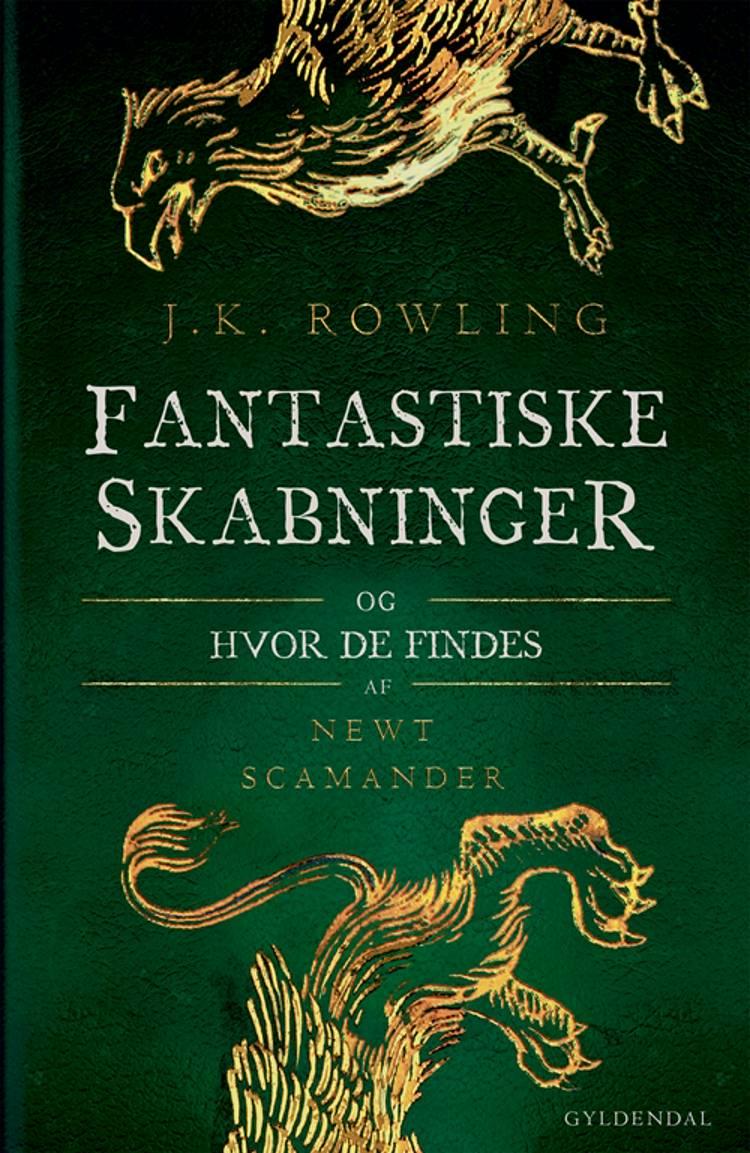 Fantastiske skabninger og hvor de findes af J.K. Rowling