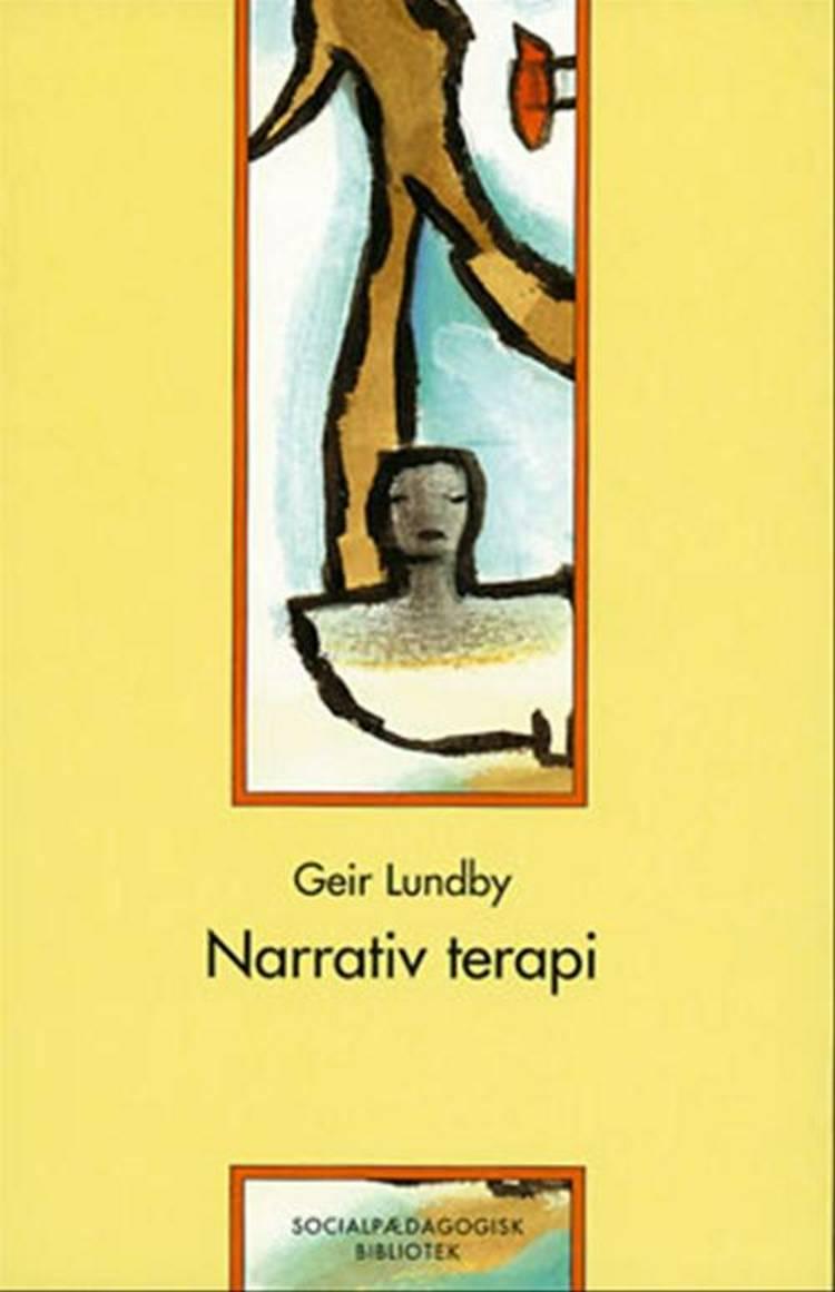 Narrativ terapi af Geir Lundby