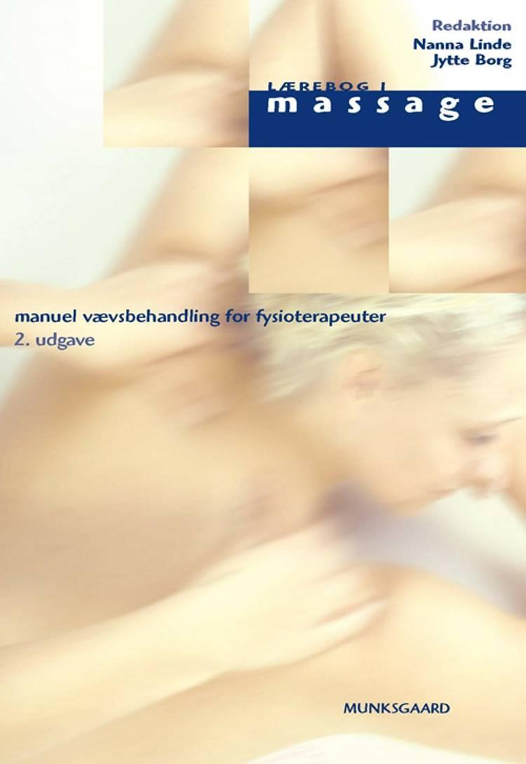 Lærebog i massage af Nanna Linde, Christian Neergaard, Jytte Borg, Bente Danneskiold-Samsøe, Else Marie Bartels, Flemming Enoch og Lone Blom m.fl.