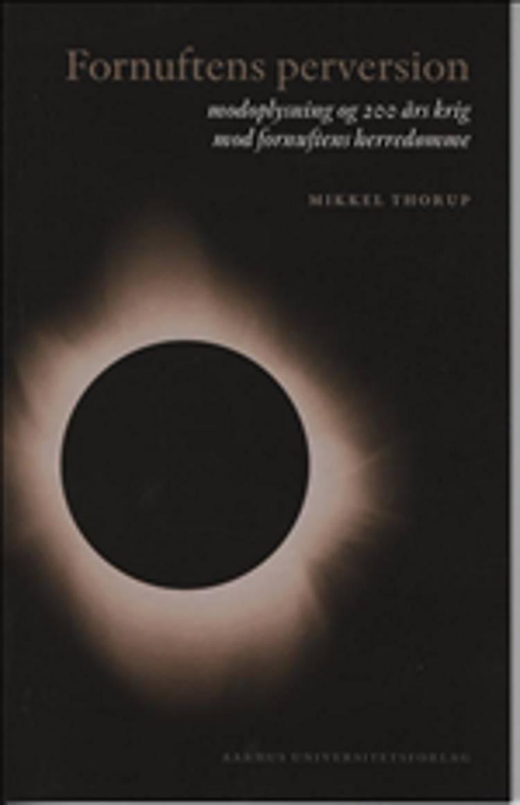 Fornuftens perversion af Mikkel Thorup