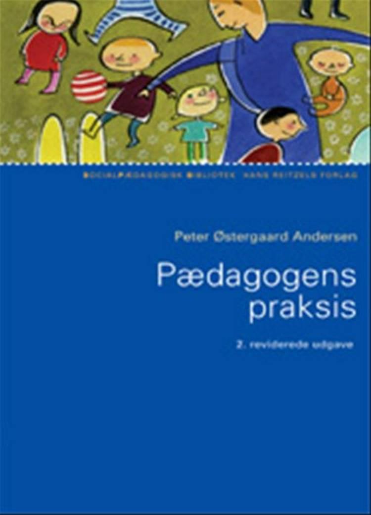Pædagogens praksis af Peter Ø. Andersen og Peter Østergaard Andersen