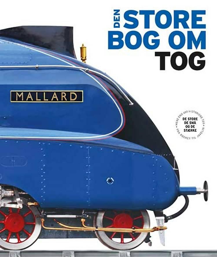 Den store bog om tog af Tony Streeter