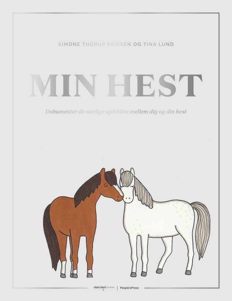 Min hest af Tina Lund og Simone Thorup Eriksen