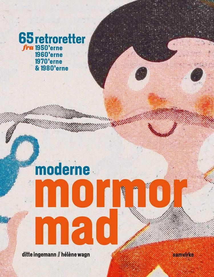 Moderne mormormad af Hélène Wagn og Ditte Ingemann