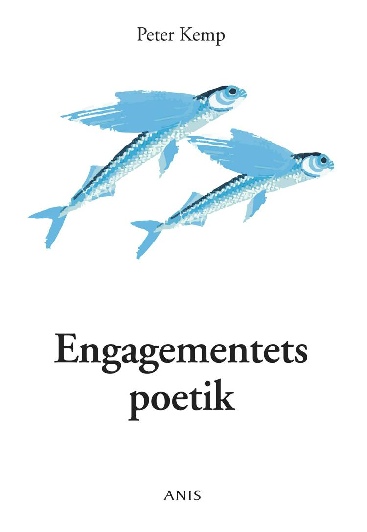 Engagementets poetik af Peter Kemp
