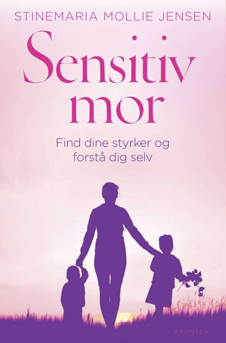 Sensitiv mor af Stinemaria Mollie Jensen