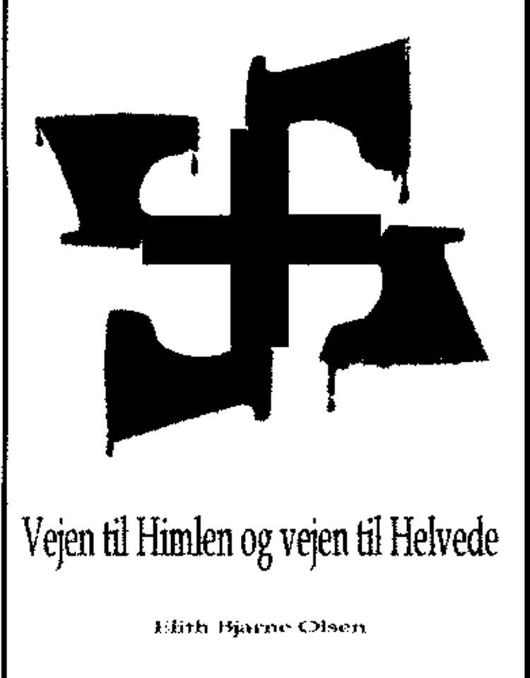 Vejen til himlen og vejen til helvede af Elith Bjarne Olsen
