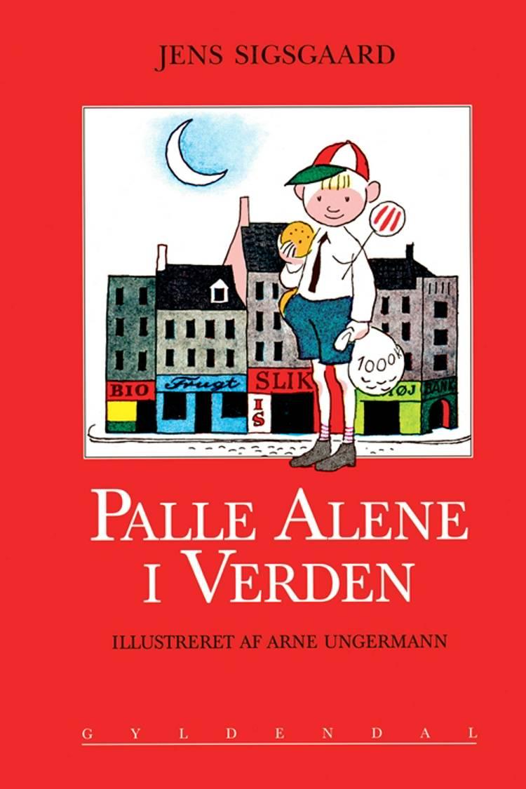 Palle alene i verden af Jens Sigsgaard og Arne Ungermann
