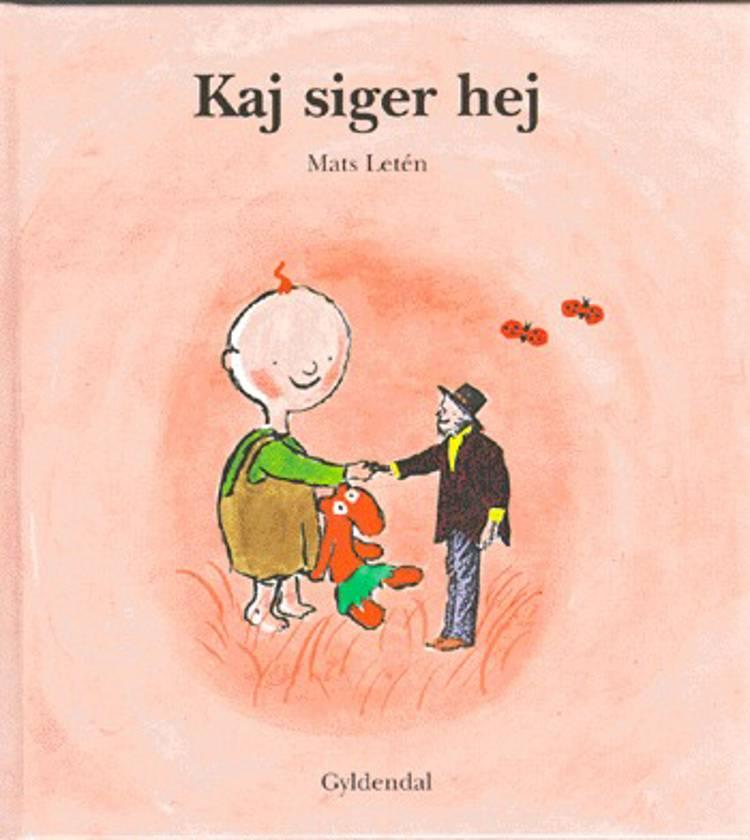 Kaj siger hej af Mats Letén