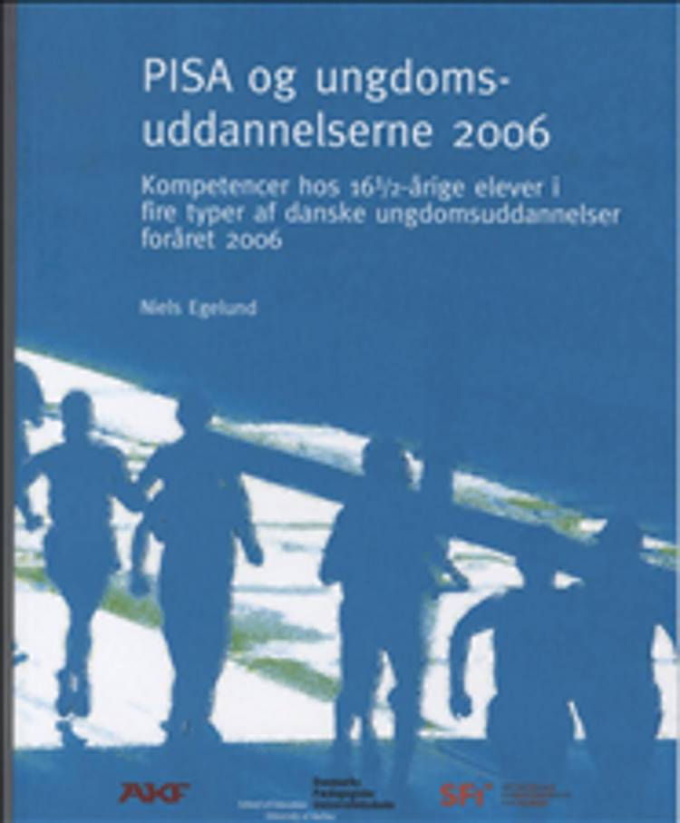 PISA og ungdomsuddannelserne 2006 af Niels Egelund