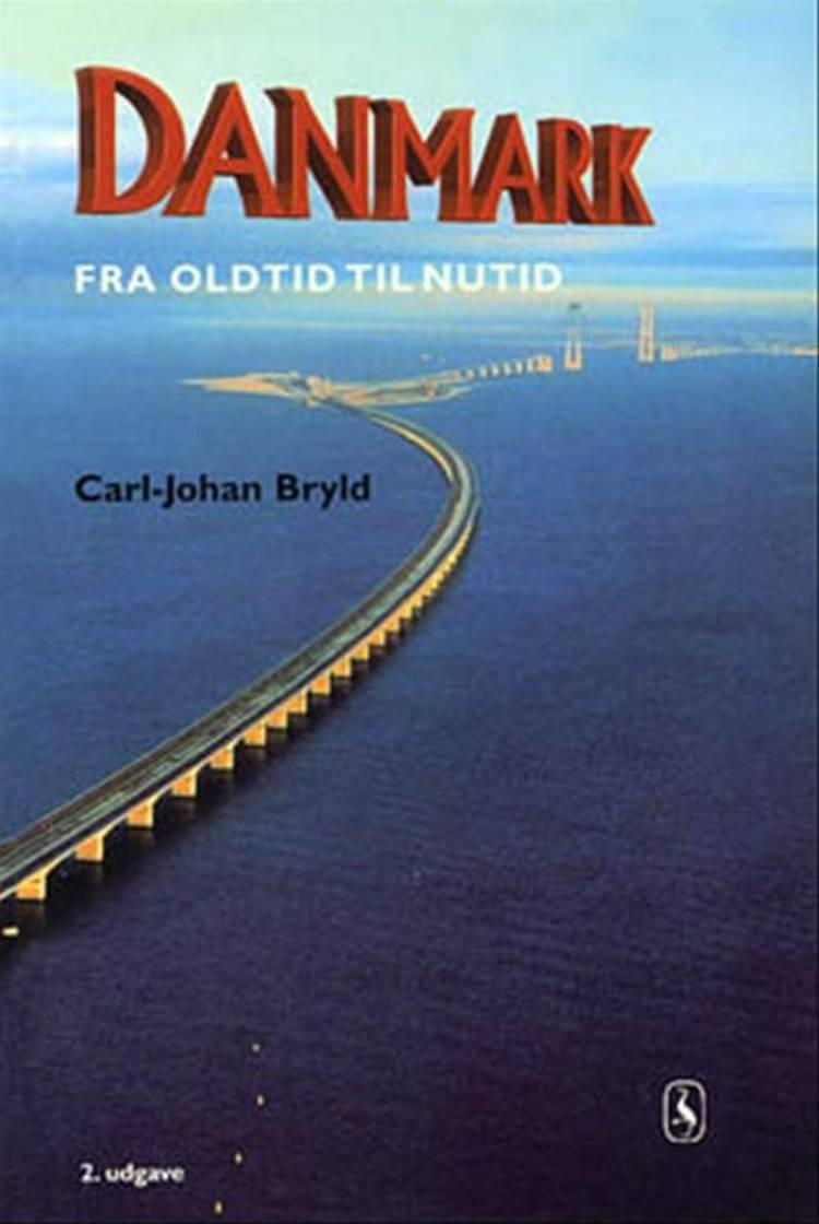 Danmark fra oldtid til nutid af Carl-Johan Bryld