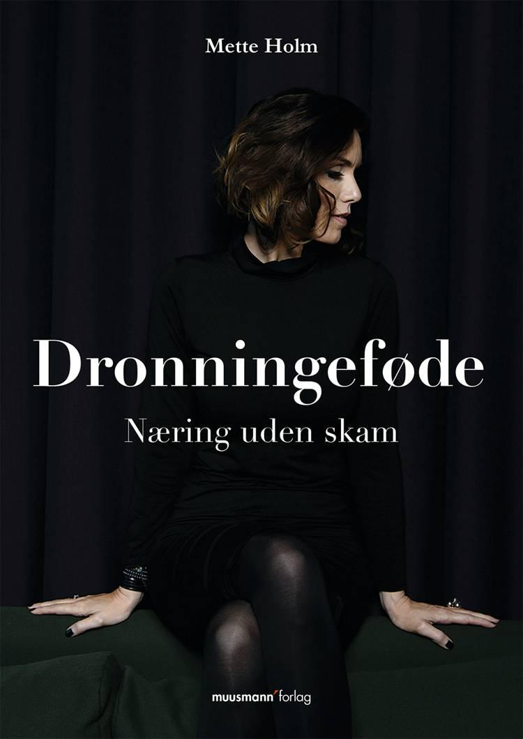 Dronningeføde af Mette Holm