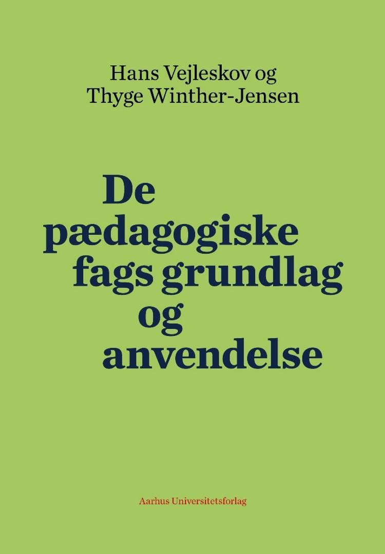De pædagogiske fags grundlag og anvendelse af Hans Vejleskov og Thyge Winther-Jensen
