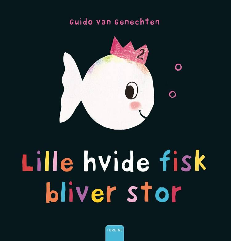Lille hvide fisk bliver stor af Guido van Genechten