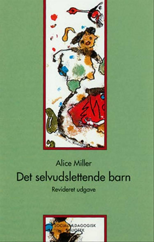 Det selvudslettende barn af Alice Miller