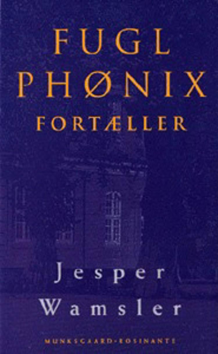 Fugl Phønix fortæller af Jesper Wamsler