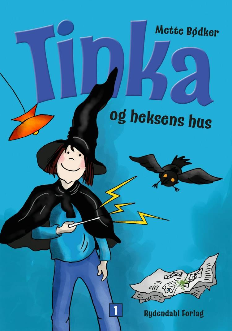 Tinka og heksens hus af Mette Bødker