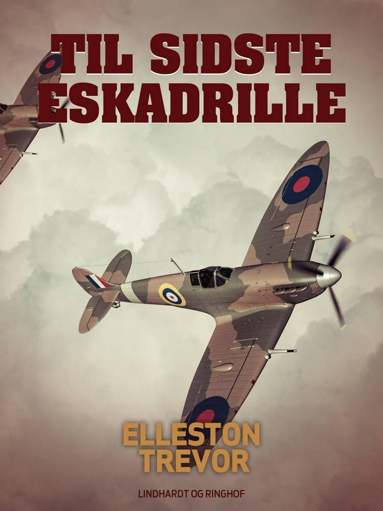 Til sidste eskadrille af Elleston Trevor